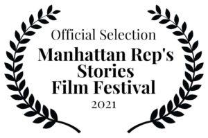 Official Selection Manhattan Rep's Stories Film Festival 2021