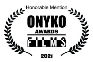 Honorable Mention Onyko Awards Films 2021